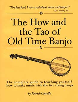 Patrick Costello - The How And The Tao Of Old Time Banjo