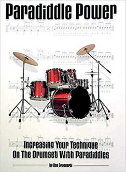 Ron Spagnardi - Paradiddle Power. Increasing Your Technique On The Drumset With Paradiddles