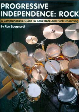 Ron Spagnardi - Progressive Independence Rock - A Comprehensive Guide To Basic Rock And Funk Drumming