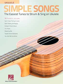 Simple Songs For Ukulele - The Easiest Tunes To Strum & Sing On Ukulele