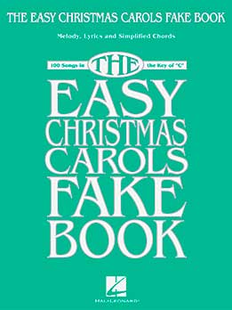 The Easy Christmas Carols Fake Book - Melody, Lyrics & Simplified Chords In the Key Of C