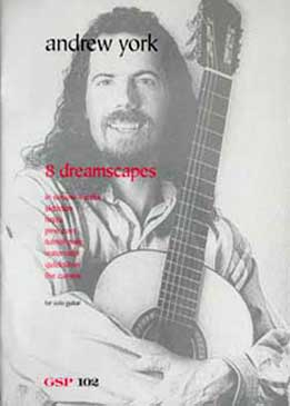 Andrew York - 8 Dreamscapes For Solo Guitar