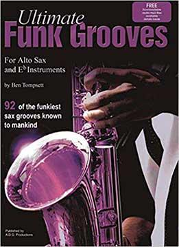 Ben Tompsett - Ultimate Funk Grooves For Eb (Alto) Saxophone