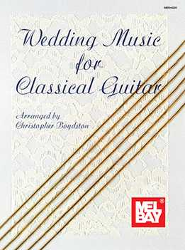 Christopher Boydston - Wedding Music For Classical Guitar