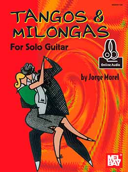 Jorge Morel - Tangos & Milongas For Solo Guitar