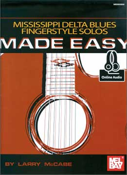 Larry McCabe - Mississippi Delta Blues Fingerstyle Solos Made Easy