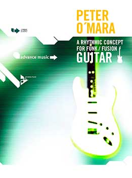 Peter O'Mara - Rhythmic Concept For Funk Fusion Guitar