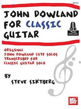Steve Siktberg – John Dowland For Classic Guitar