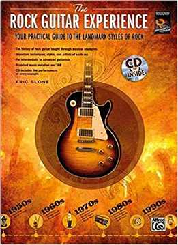 Eric Slone - The Rock Guitar Experience - Your Practical Guide To The Landmark Styles Of Rock