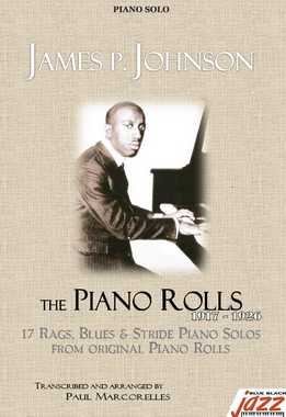 James P. Johnson - The Piano Rolls - 17 Piano Solos