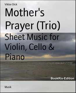 Mother's Prayer (Trio) - Sheet Music For Violin, Cello & Piano