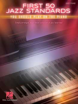 First Fifty Jazz Standards You Should Play On Piano