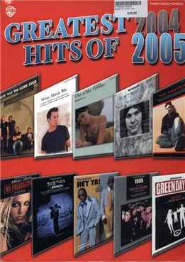 Greatest Hits Of 2004-2005