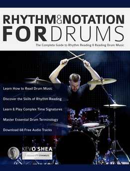Kev O'Shea - Rhythm and Notation for Drums. The Complete Guide To Rhythm Reading And Drum Music