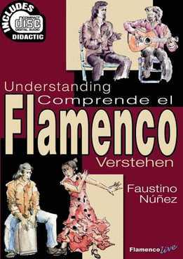 Núñez Faustino. Comprende El Flamenco. Aprende El Compás Y Las Palmas De Todos Los Estilos, Los Acordes De La Guitarra Flamenca