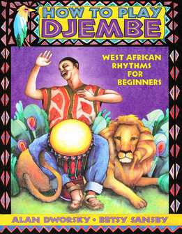 Alan Dworsky & Betsy Sansby - How to Play Djembe - West African Rhythms For Beginners