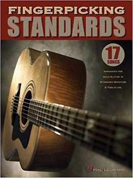 Fingerpicking Standards - 17 Songs Arranged For Solo Guitar
