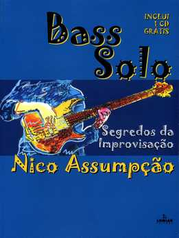 Nico Assumpção - Bass Solo. Segredos da Improvisação