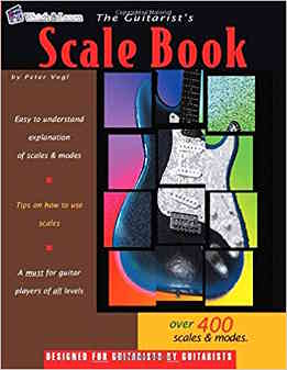 Peter Vogl - The Guitarist's Scale Book - Over 400 Guitar Scales & Modes