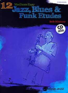 Bob Mintzer - 12 Medium-Easy Jazz, Blues & Funk Etudes (C)