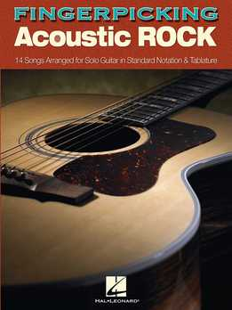 Fingerpicking Acoustic Rock - 14 Songs Arranged For Solo Guitar