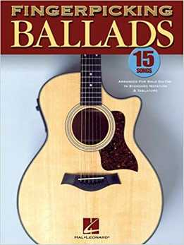 Fingerpicking Ballads - 15 Songs Arranged For Solo Guitar