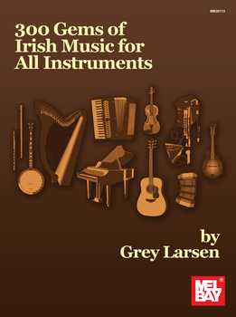 Grey Larsen - 300 Gems Of Irish Music For All Instruments