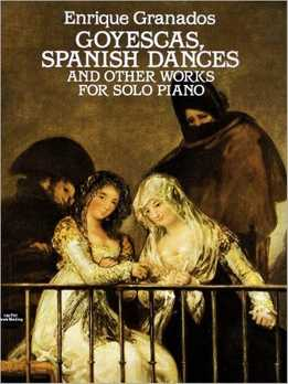 Enrique Granados - Goyescas, Spanish Dances And Other Works For Solo Piano