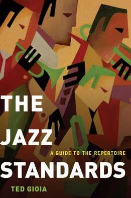 Ted Gioia - The Jazz Standards - A Guide To The Repertoire
