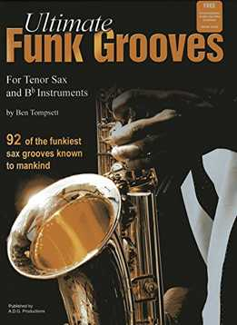 Ben Tompsett - Ultimate Funk Grooves For Tenor Sax And Bb Instruments