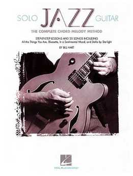 Bill Hart - Solo Jazz Guitar - The Complete Chord Melody Method
