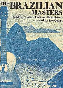 Brian Hodel - The Brazilian Masters - The Music Of Jobim, Bonfa And Baden Powell Arranged For Solo Guitar