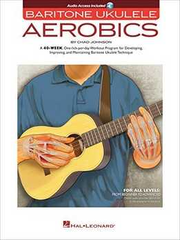 Chad Johnson - Baritone Ukulele Aerobics - For All Levels - From Beginner To Advanced