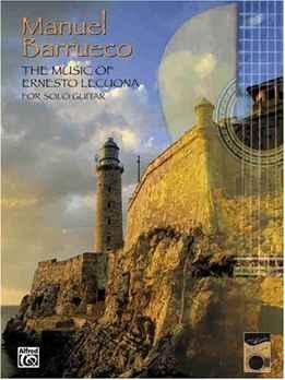 Manuel Barrueco - The Music Of Ernesto Lecuona For Solo Guitar