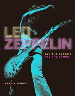 Martin Popoff - Led Zeppelin - All The Albums, All The Songs