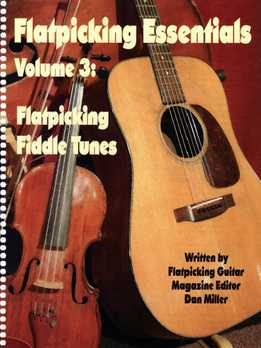 Dan Miller - Flatpicking Essentials Vol. 3 - Flatpicking Fiddle Tunes