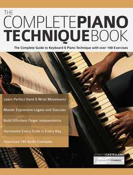 Jennifer Castellano - The Complete Piano Technique Book - The Complete Guide To Keyboard & Piano Technique With Over 140 Exercises