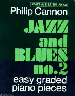 Philip Cannon - Jazz And Blues No. 2 - Easy Graded Piano Pieces
