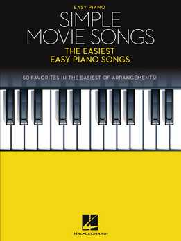 Simple Movie Songs Songbook - The Easiest Easy Piano Songs