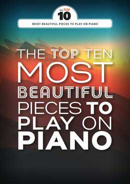 The Top Ten Most Beautiful Pieces To Play On Piano