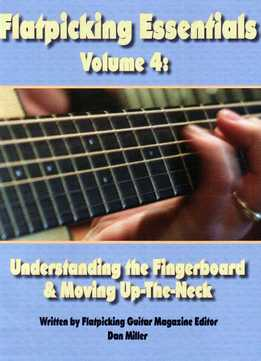 Dan Miller - Flatpicking Essentials Vol. 4 - Understanding The Fingerboard & Moving Up-The-Neck
