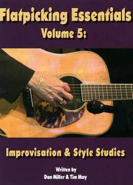 Dan Miller & Tim May - Flatpicking Essentials Vol. 5 - Improvisation & Style Studies
