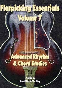 Dan Miller & Tim May - Flatpicking Essentials Vol. 7 - Advanced Rhythm & Chord Studies