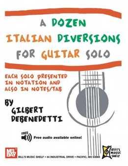 Gilbert DeBenedetti - A Dozen Italian Diversions For Guitar Solo