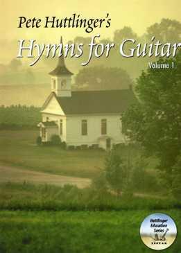 Pete Huttlinger – Hymns For Guitar Vol. 1