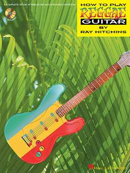 Ray Hitchins – How To Play Reggae Guitar