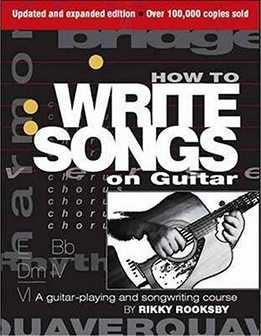 Rikky Rooksby - How To Write Songs On Guitar - A Guitar-Playing And Songwriting Course