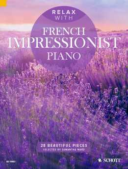 Samantha Ward – Relax With French Impressionist Piano - 28 Beautiful Pieces