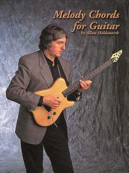 Allan Holdsworth - Melody Chords For Guitar