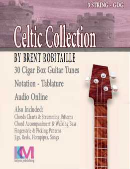 Brent Robitaille – Celtic Collection - 30 Cigar Box Guitar Tunes